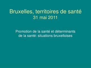 Bruxelles, territoires de santé 31 mai 2011