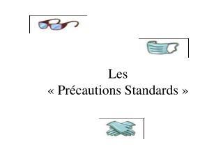Les «Précautions Standards»