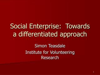 Social Enterprise:  Towards a differentiated approach