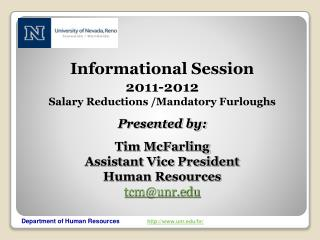 Informational Session 2011-2012  Salary Reductions /Mandatory Furloughs Presented by:
