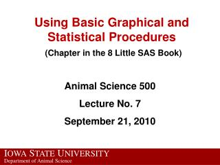 Using Basic Graphical and Statistical Procedures (Chapter in the 8 Little SAS Book)