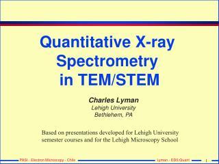 Quantitative X-ray  Spectrometry  in TEM
