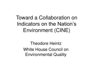 Toward a Collaboration on Indicators on the Nation�s Environment (CINE)