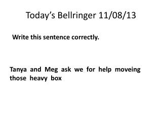 Today's  Bellringer 11/08/ 13