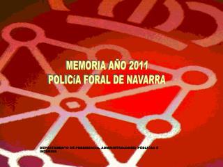 MEMORIA AÑO 2011 POLICíA FORAL DE NAVARRA