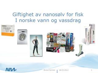Giftighet av nanosølv  for  fisk  I  norske vann og vassdrag
