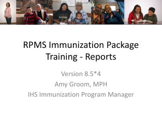 RPMS Immunization Package Training - Reports