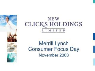 Merrill Lynch Consumer Focus Day November 2003