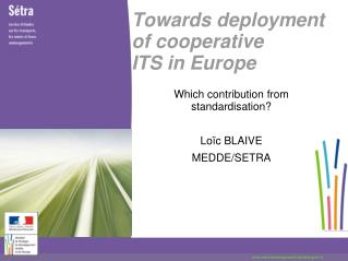 Towards deployment  of  cooperative ITS  in Europe