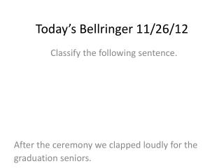 Today's  Bellringer  11/ 26/ 12