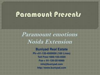 Paramount Emotions Noida Extension @ Toll Free:- 18001034500