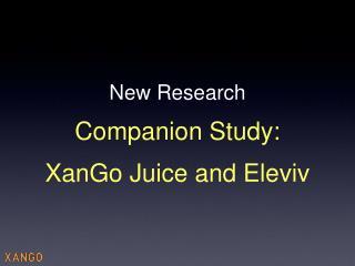 New Research Companion Study: XanGo Juice and Eleviv