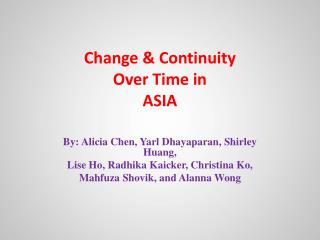 Change & Continuity  Over Time in  ASIA