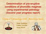 Determination of pre-eruptive conditions of phonolitic magmas using experimental petrology Second year progress report
