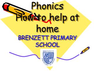 Phonics How to help at home BRENZETT PRIMARY SCHOOL