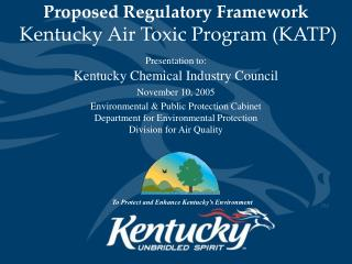 Proposed Regulatory Framework Kentucky Air Toxic Program (KATP)