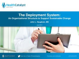 The  Deployment System: An Organizational Structure to Support Sustainable Change