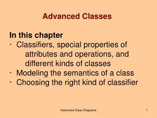 Advanced Classes In this chapter