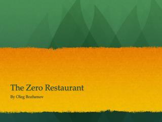 The Zero  Restaurant