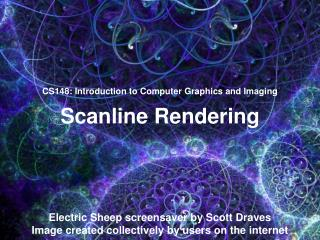 CS148: Introduction to Computer Graphics and Imaging Scanline Rendering