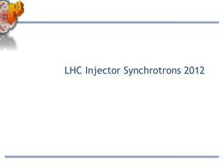 LHC Injector Synchrotrons 2012