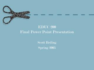 EDUC 200 Final Power Point Presentation