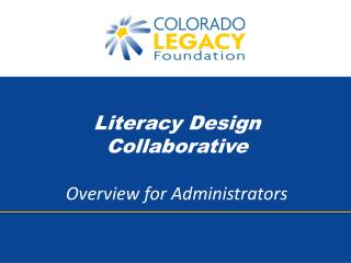 Literacy Design Collaborative Overview for Administrators