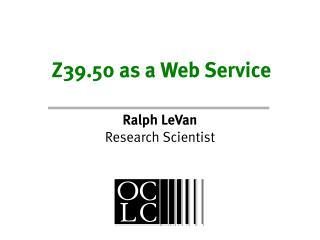 Z39.50 as a Web Service