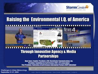 Dave Jones, Founder, President & CEO, StormCenter Communications, Inc.