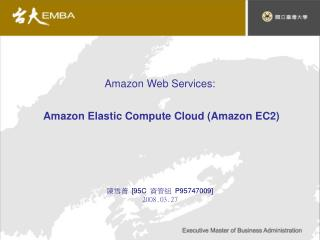 Amazon Web Services: Amazon Elastic Compute Cloud (Amazon EC2)