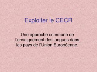 Exploiter le CECR