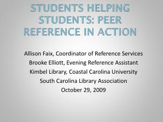 Students Helping Students: Peer Reference in Action