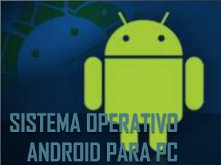 Sistema operativo Android para PC