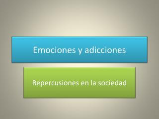 Emociones y adicciones