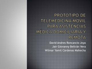 Prototipo de telemedicina móvil para asistencias médica domiciliaria y remota