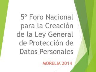 5º  Foro Nacional  para la Creación de la Ley General de Protección de Datos Personales