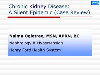 Chronic  Kidney  Disease:  A Silent Epidemic (Case Review)