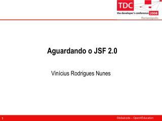 Aguardando o JSF 2.0