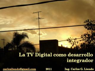 La TV Digital como desarrollo integrador