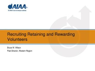 Recruiting Retaining and Rewarding Volunteers