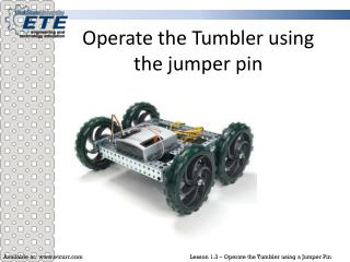 Operate the Tumbler using the jumper pin