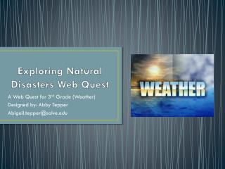 Exploring Natural Disasters Web Quest