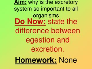 Aim:  why is the excretory system so important to all organisms
