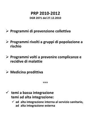 PRP 2010-2012 DGR 2071 del 27.12.2010