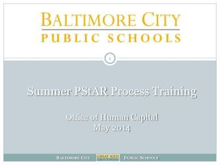 Summer  PStAR  Process Training Office of Human Capital May 2014