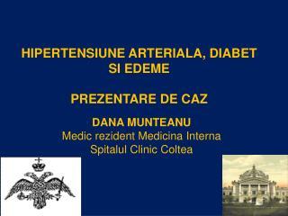 HIPERTENSIUNE ARTERIALA, DIABET SI EDEME PREZENTARE  DE CAZ