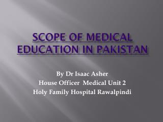SCOPE OF MEDICAL EDUCATION IN PAKISTAN