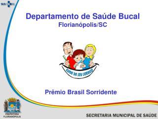 Departamento de Sa de Bucal Florian polis