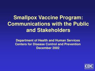 Smallpox Vaccine Program: Communications with the Public and Stakeholders
