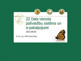 ZZ  Dats  vienota pašvaldību sistēma un  e-pakalpojumi